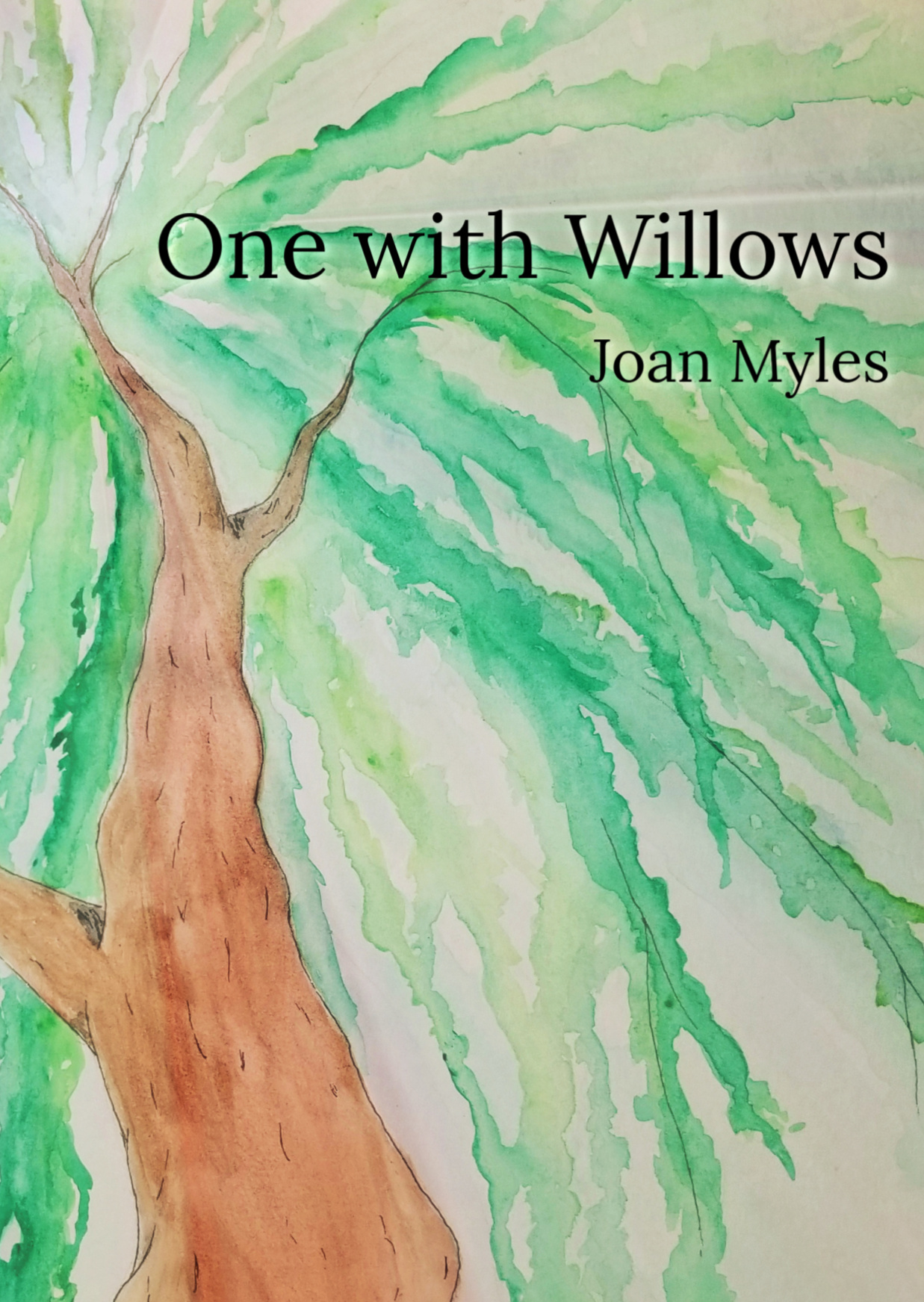 "Pictured: the front cover of ""One with Willows"" by Joan Myles. Behind the title text is an abstract watercolor painting of the boughs of a willow tree."