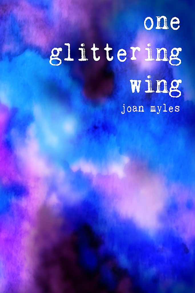 "Pictured: the front cover of ""One Glittering Wing"" by Joan Myles. Behind the white title text is a dark abstract watercolor painting reminiscent of stormy clouds. Layers of black, purple, and blue, drawing the eye towards the  lavender and white break in the center."